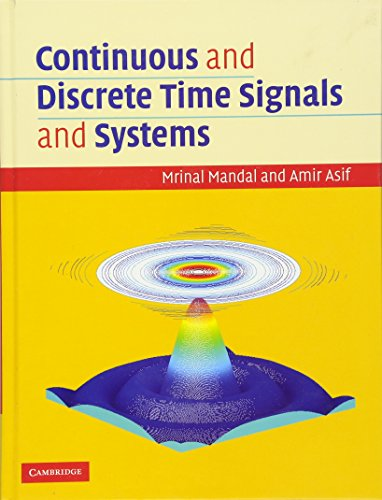 Continuous and Discrete Time Signals and Systems: Mandal, Mrinal &
