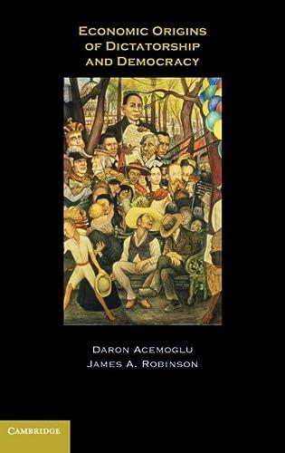 9780521855266: Economic Origins of Dictatorship and Democracy Hardback: Economic and Political Origins