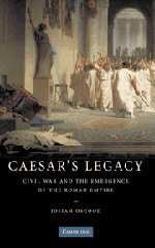 9780521855822: Caesar's Legacy Hardback: Civil War and the Emergence of the Roman Empire