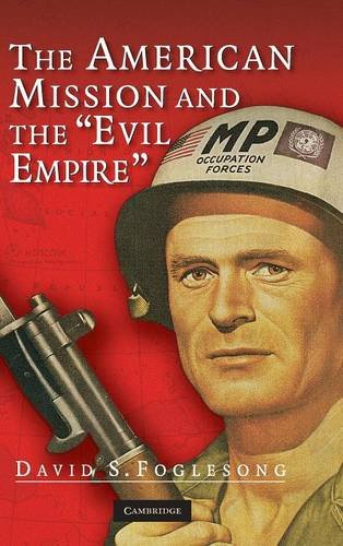 9780521855907: The American Mission and the 'Evil Empire': The Crusade for a 'Free Russia' since 1881