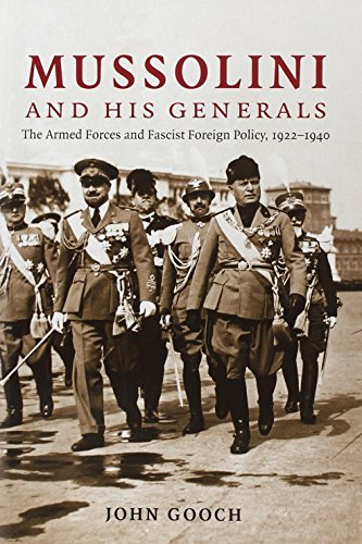Mussolini and his Generals: The Armed Forces and Fascist Foreign Policy, 1922-1940 (Cambridge Mil...