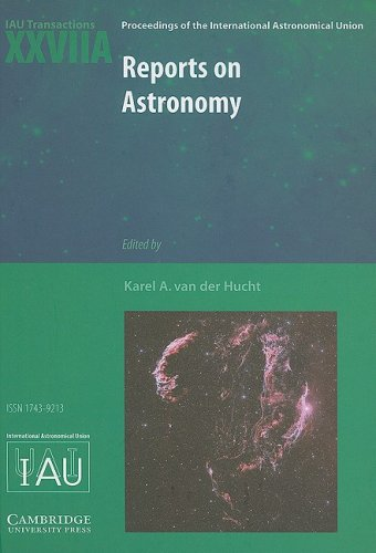Reports On Astronomy 2006-2009 (Iau Xxviia): Iau Transactions Xxviia: 27A (Proceedings Of The ...