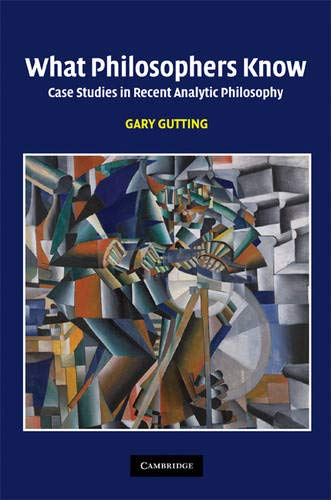 9780521856218: What Philosophers Know: Case Studies in Recent Analytic Philosophy