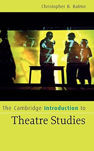 The Cambridge Introduction to Theatre Studies: CHRISTOPHER B. BALME