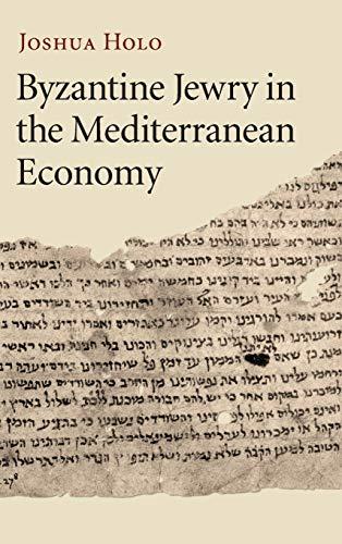 Byzantine Jewry in the Mediterranean Economy (Hardback): Joshua Holo