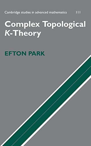 9780521856348: Complex Topological K-Theory Hardback (Cambridge Studies in Advanced Mathematics)
