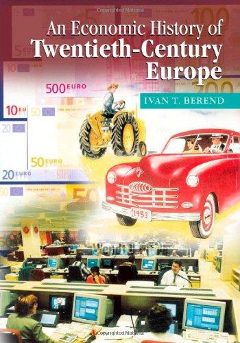 An Economic History of Twentieth-Century Europe: Economic Regimes from Laissez-Faire to ...