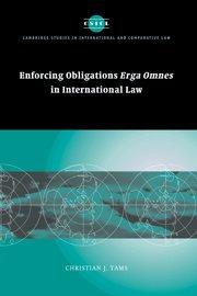 9780521856676: Enforcing Obligations Erga Omnes in International Law (Cambridge Studies in International and Comparative Law)