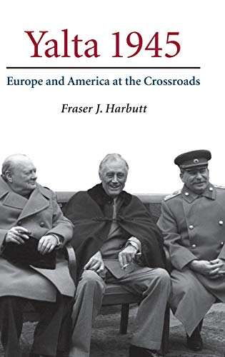 9780521856775: Yalta 1945: Europe and America at the Crossroads