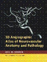 9780521856843: 3D Angiographic Atlas of Neurovascular Anatomy and Pathology