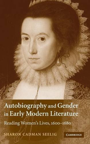 9780521856959: Autobiography and Gender in Early Modern Literature: Reading Women's Lives, 1600-1680