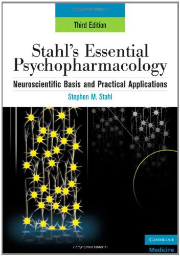 9780521857024: Stahl's Essential Psychopharmacology: Neuroscientific Basis and Practical Applications (Essential Psychopharmacology Series)