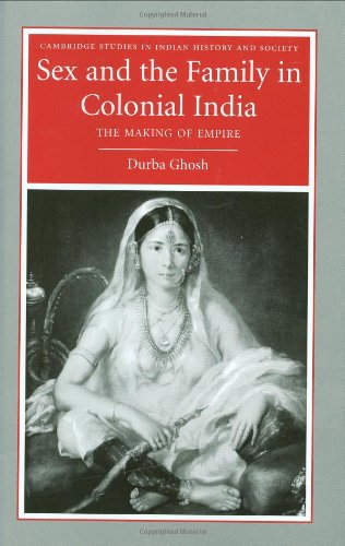 Sex and the Family in Colonial India: Durba Ghosh