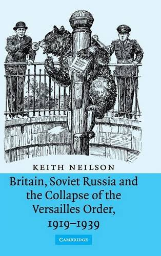 9780521857130: Britain, Soviet Russia and the Collapse of the Versailles Order, 1919-1939