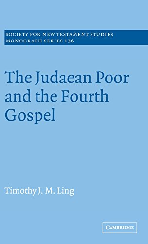 The Judaean Poor and the Fourth Gospel (Society for New Testament Studies Monograph Series): ...