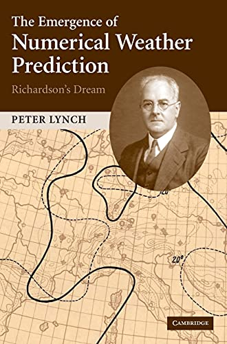The Emergence of Numerical Weather Prediction: Richardson's Dream.: Lynch, Peter