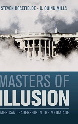 Masters of Illusion: American Leadership in the: Steven Rosefielde, D.