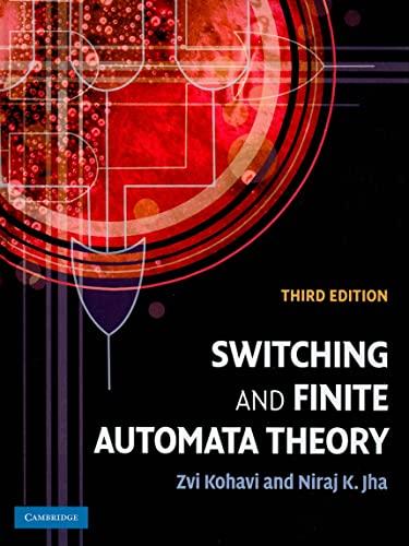 Switching and Finite Automata Theory: Zvi Kohavi, Niraj K. Jha