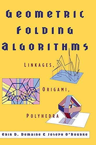 9780521857574: Geometric Folding Algorithms Hardback: Linkages, Origami, Polyhedra