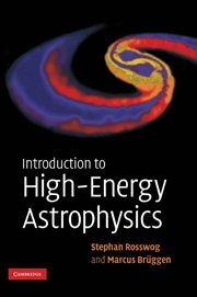 9780521857697: Introduction to High-Energy Astrophysics