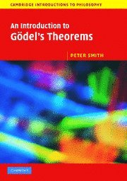 9780521857840: An Introduction to Godel's Theorems (Cambridge Introductions to Philosophy)