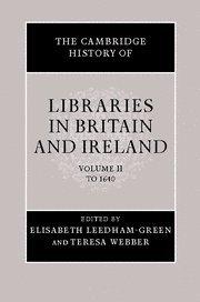 The Cambridge History Of Libraries In Britain And Ireland - Three Volume Set.: Leedham-green, ...