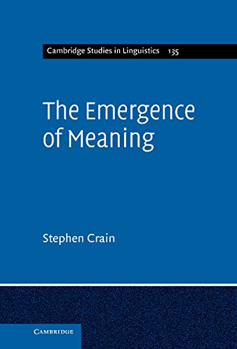 The Emergence of Meaning (Cambridge Studies in Linguistics): Crain, Stephen