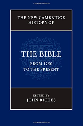 9780521858236: The New Cambridge History of the Bible: Volume 4, From 1750 to the Present