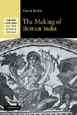 9780521858342: The Making of Roman India (Greek Culture in the Roman World)