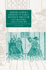 9780521858519: Materializing Gender in Early Modern English Literature and Culture (Cambridge Studies in Renaissance Literature and Culture)