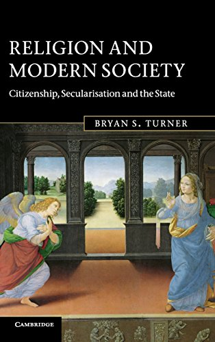 Religion and Modern Society Citizenship, Secularisation and the State: Bryan S. Turner