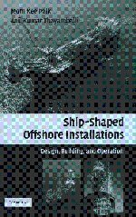 9780521859219: Ship-Shaped Offshore Installations Hardback: Design, Building, and Operation