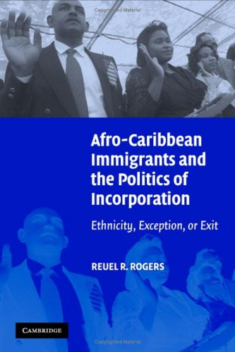 9780521859226: Afro-Caribbean Immigrants and the Politics of Incorporation: Ethnicity, Exception, or Exit