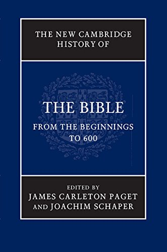 The New Cambridge History of the Bible: Volume 1, From the Beginnings to 600: Cambridge University ...