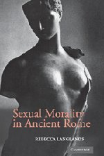 9780521859431: Sexual Morality in Ancient Rome