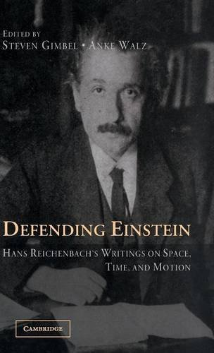 9780521859585: Defending Einstein: Hans Reichenbach's Writings on Space, Time and Motion