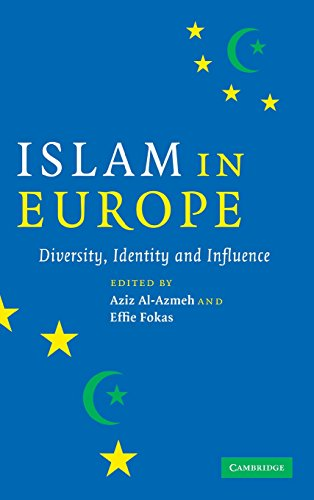 Islam in Europe: Diversity, Identity and Influence: Aziz al-Azmeh and Effie Fokas (eds.)