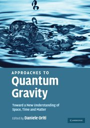 9780521860451: Approaches to Quantum Gravity: Toward a New Understanding of Space, Time and Matter