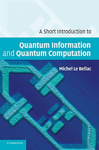 9780521860567: A Short Introduction to Quantum Information and Quantum Computation