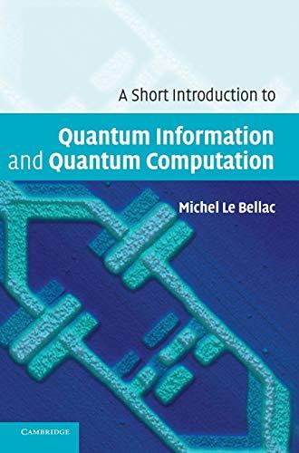 9780521860567: A Short Introduction to Quantum Information and Quantum Computation