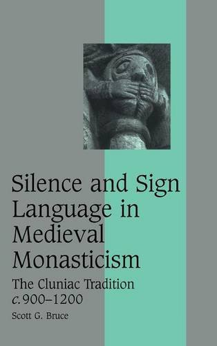 9780521860802: Silence and Sign Language in Medieval Monasticism: The Cluniac Tradition, c.900-1200