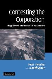 9780521860864: Contesting the Corporation: Struggle, Power and Resistance in Organizations