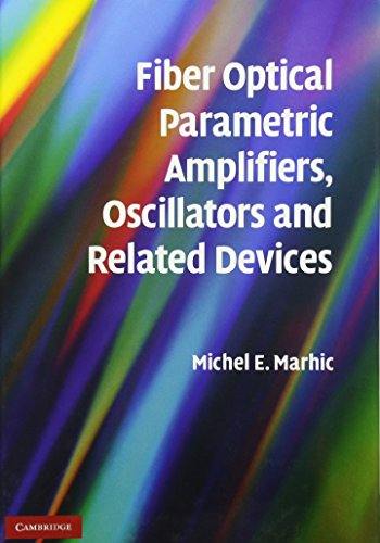 9780521861021: Fiber Optical Parametric Amplifiers, Oscillators and Related Devices