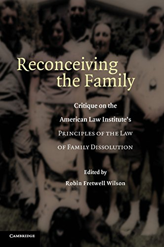 Reconceiving the family : critique on the American Law Institute's Principles of the law of ...