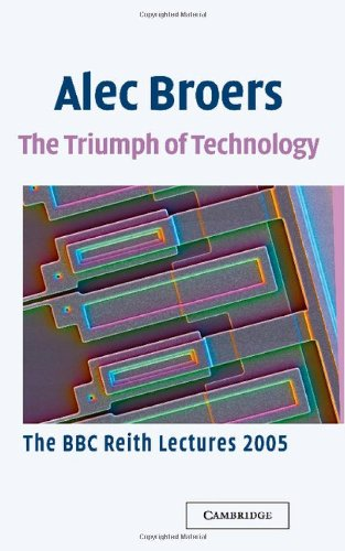 9780521861588: The Triumph of Technology: The BBC Reith Lectures 2005