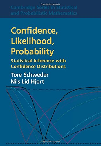 9780521861601: Confidence, Likelihood, Probability: Statistical Inference with Confidence Distributions (Cambridge Series in Statistical and Probabilistic Mathematics)