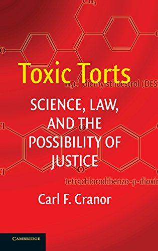 9780521861823: Toxic Torts: Science, Law and the Possibility of Justice