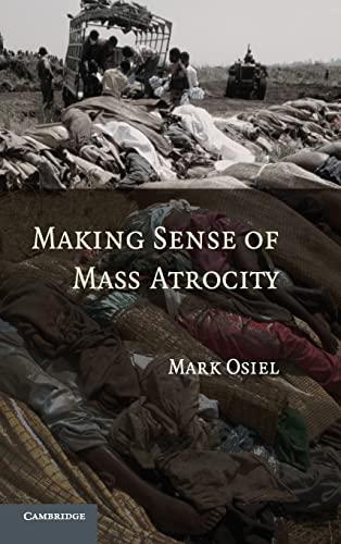 9780521861854: Making Sense of Mass Atrocity