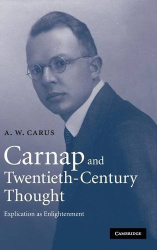 9780521862271: Carnap and Twentieth-Century Thought: Explication as Enlightenment