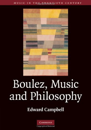 9780521862424: Boulez, Music and Philosophy (Music in the Twentieth Century)